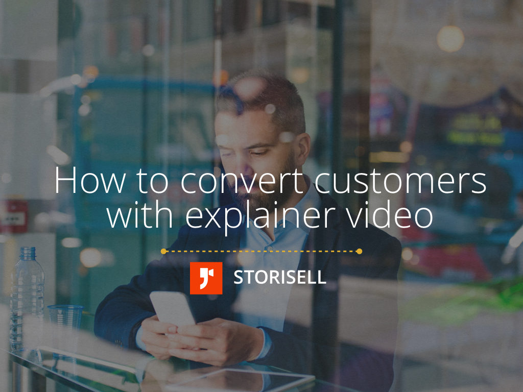 How to convert customers using explainer video | Storisell