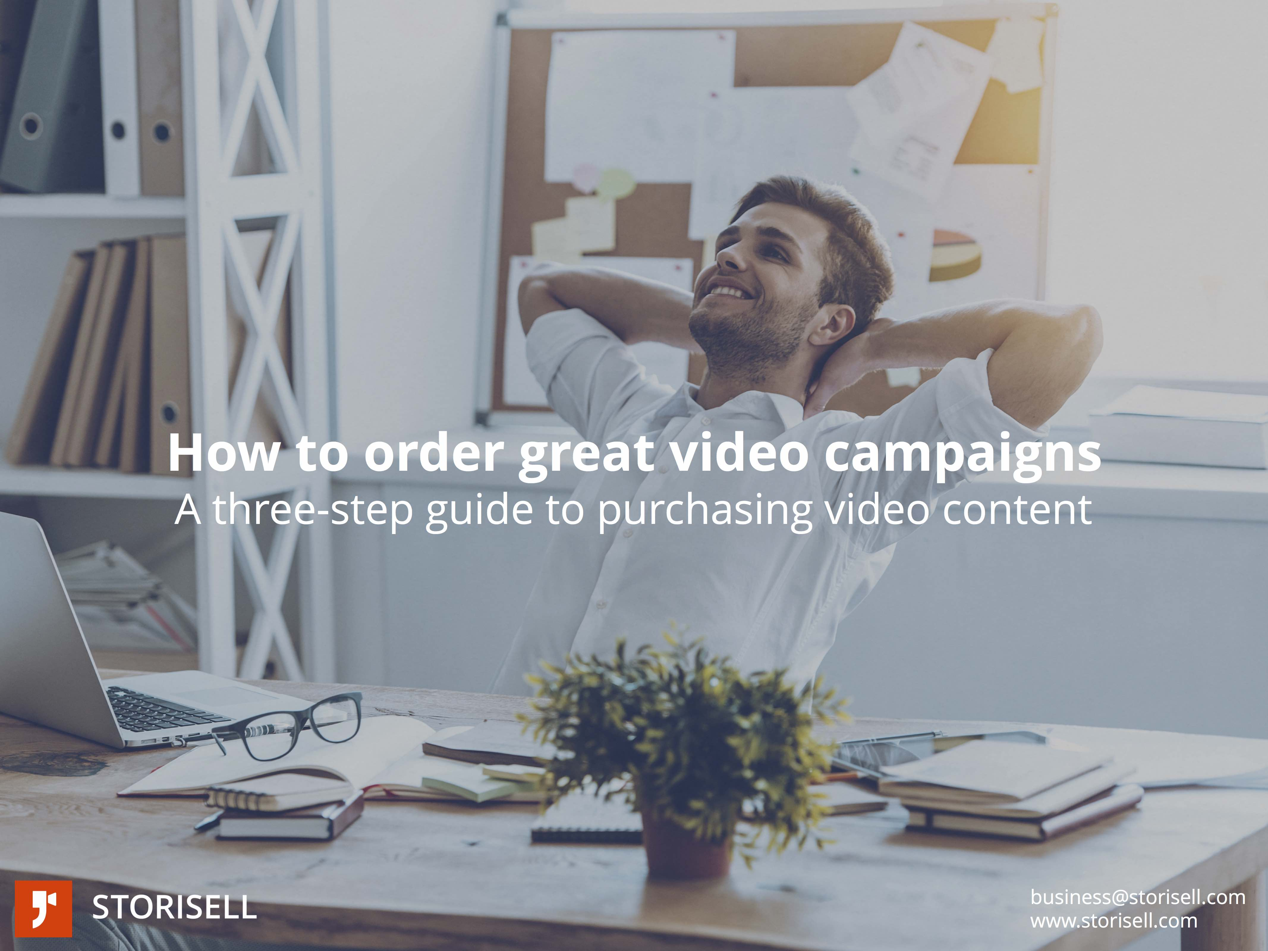 How to order great video campaigns | A three-step guide to purchasing video content