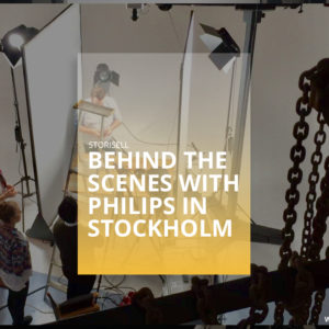 Storisell behind the scenes with Philips in Stockholm